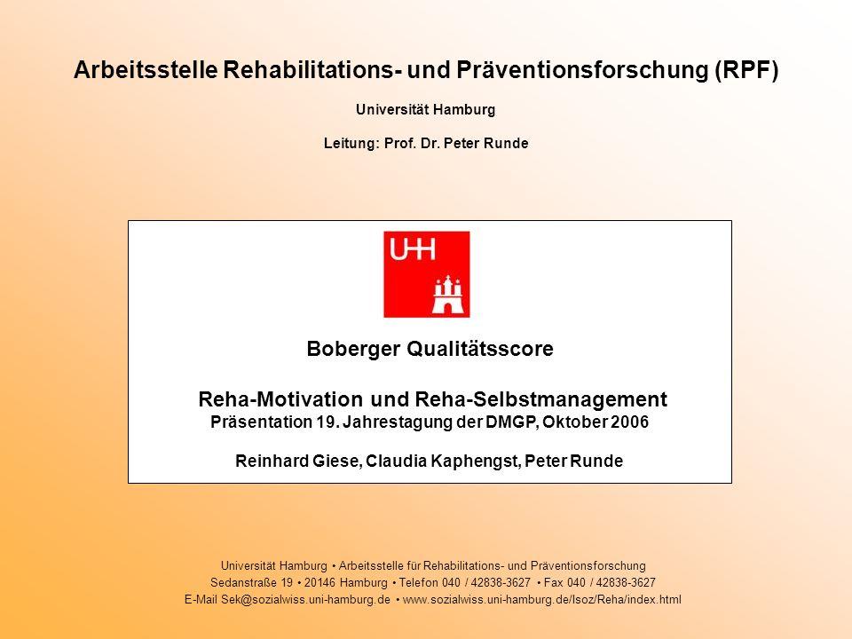 Arbeitsstelle Rehabilitations- und Präventionsforschung (RPF) Universität Hamburg Leitung: Prof. Dr. Peter Runde