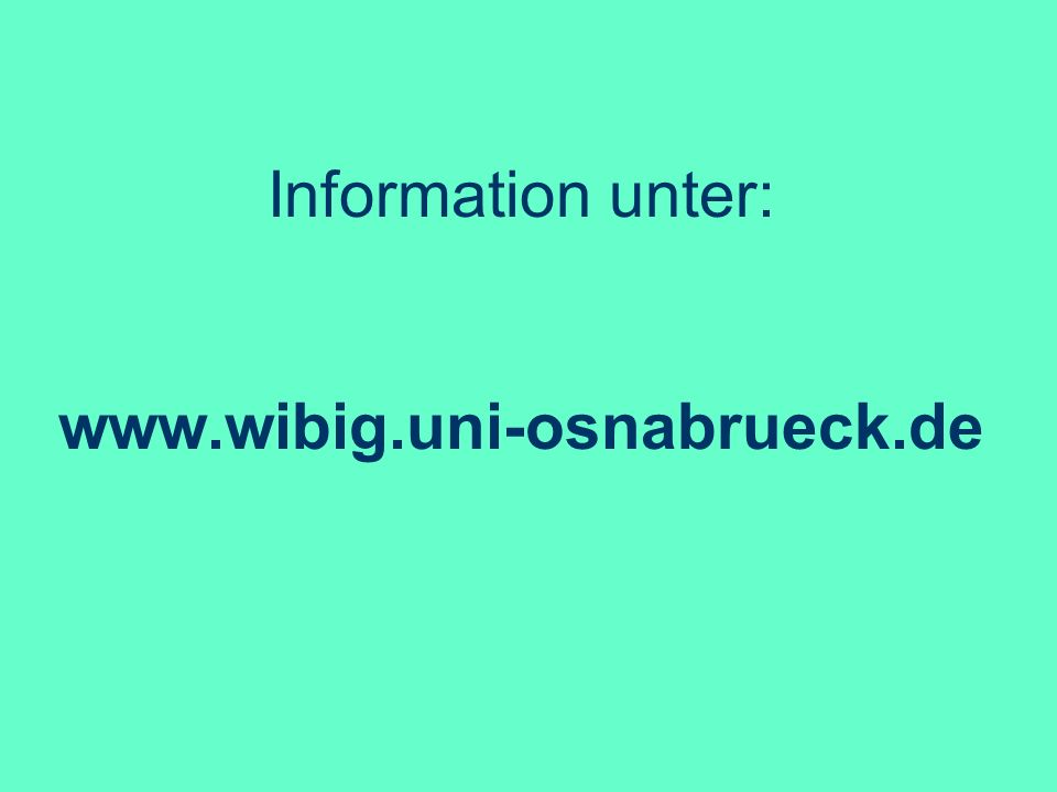Information unter: www.wibig.uni-osnabrueck.de