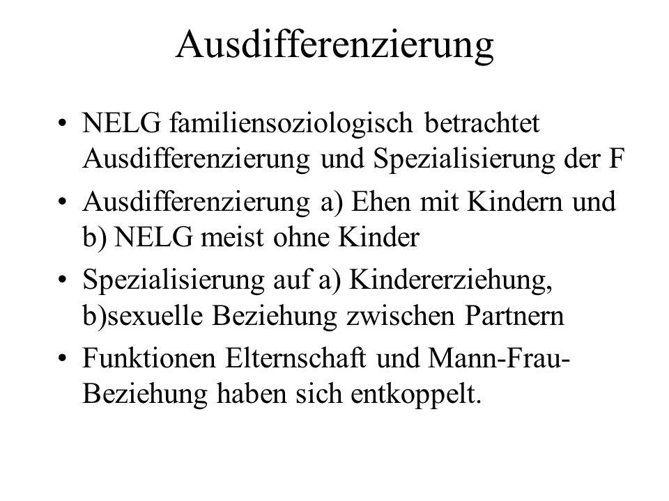 Ausdifferenzierung NELG familiensoziologisch betrachtet Ausdifferenzierung und Spezialisierung der F.