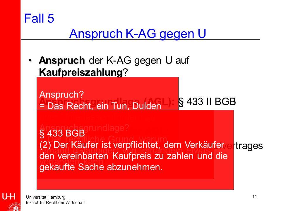 Fall 5 Anspruch K-AG gegen U