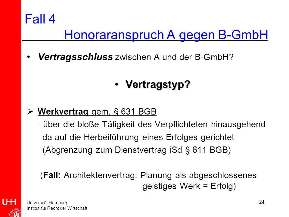 Fall 4 Honoraranspruch A gegen B-GmbH