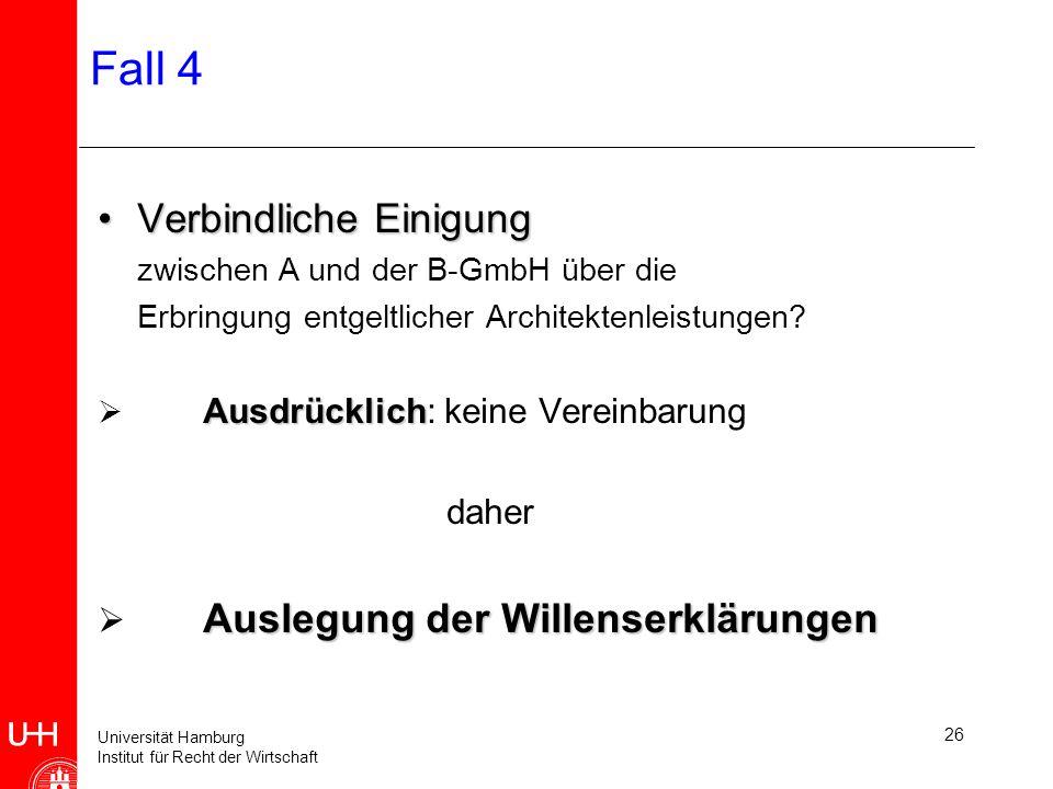 Fall 4 Verbindliche Einigung daher Auslegung der Willenserklärungen