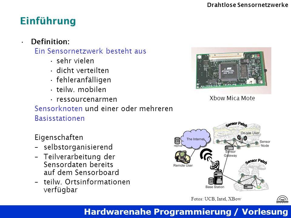 Einführung Definition: Ein Sensornetzwerk besteht aus sehr vielen