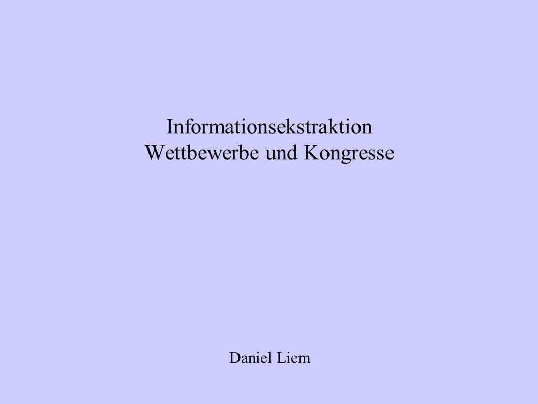 Informationsekstraktion Wettbewerbe und Kongresse Daniel Liem