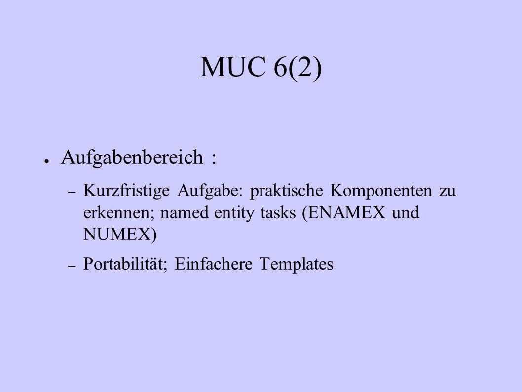 MUC 6(2) Aufgabenbereich :