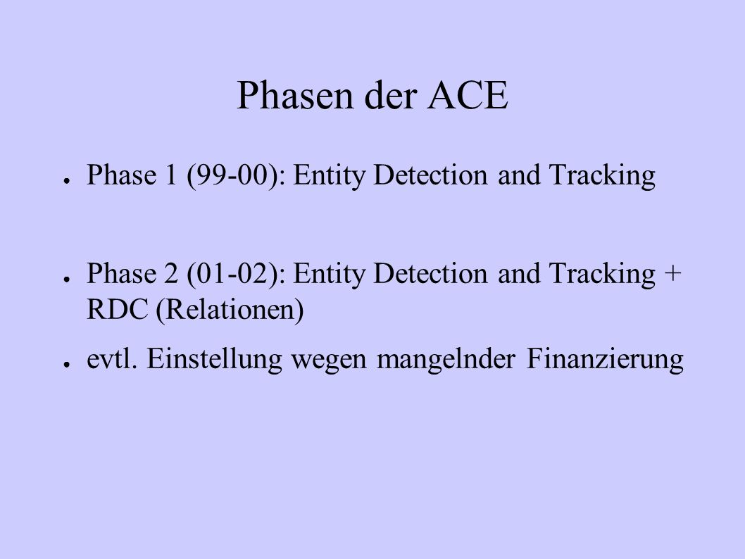 Phasen der ACE Phase 1 (99-00): Entity Detection and Tracking