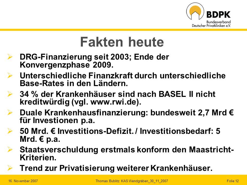 Fakten heute DRG-Finanzierung seit 2003; Ende der Konvergenzphase 2009.