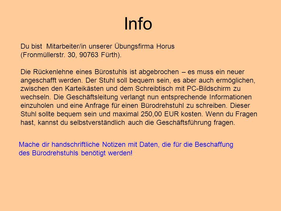 Info Du bist Mitarbeiter/in unserer Übungsfirma Horus (Fronmüllerstr. 30, 90763 Fürth).