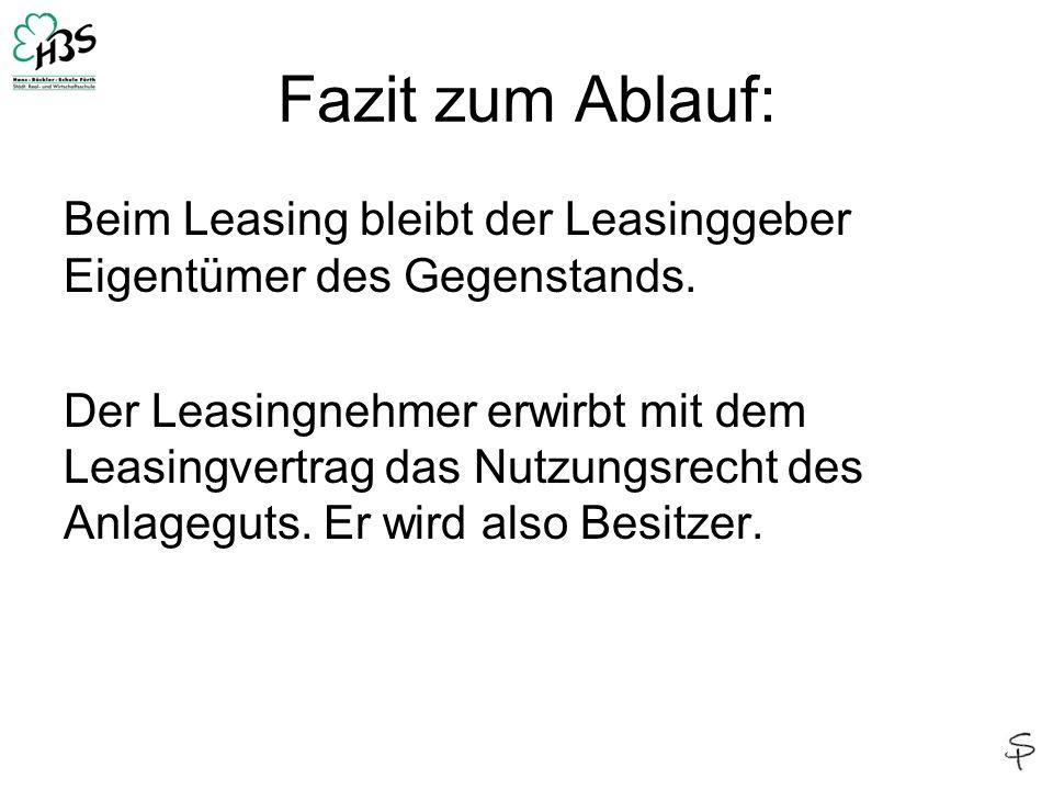 Fazit zum Ablauf: Beim Leasing bleibt der Leasinggeber Eigentümer des Gegenstands.