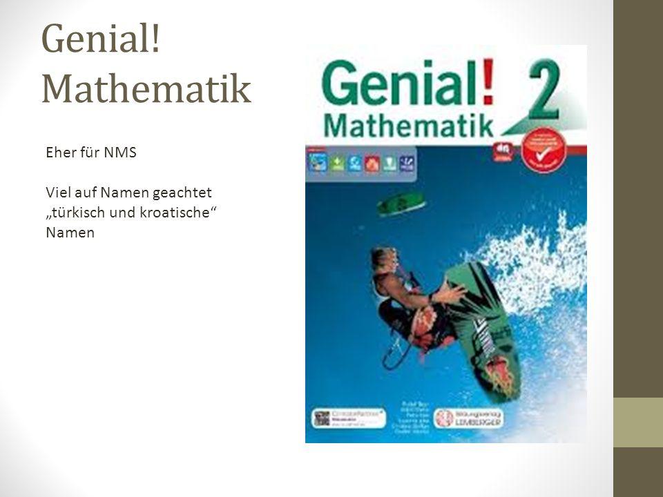 Genial! Mathematik Eher für NMS Viel auf Namen geachtet