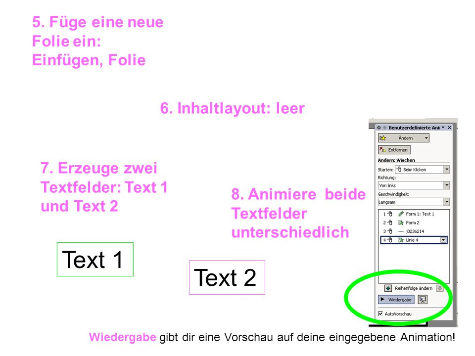 Text 1 Text 2 5. Füge eine neue Folie ein: Einfügen, Folie