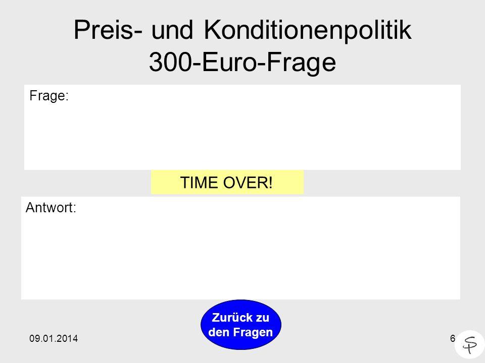 Preis- und Konditionenpolitik 300-Euro-Frage