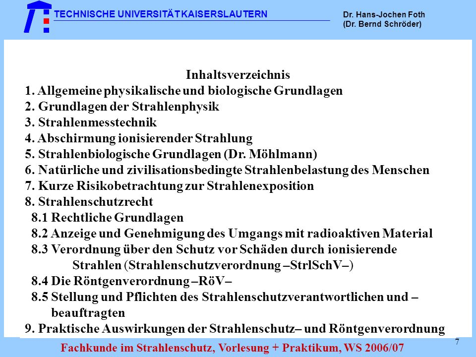 Inhaltsverzeichnis 1. Allgemeine physikalische und biologische Grundlagen. 2. Grundlagen der Strahlenphysik.