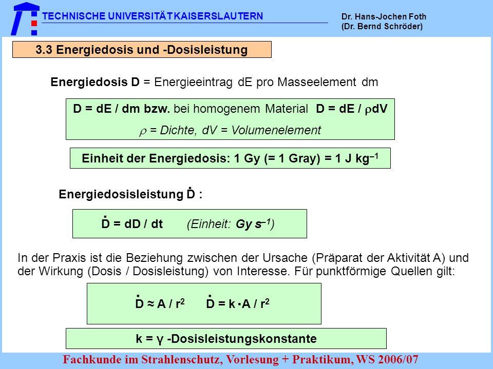 ˙ ˙ ˙ 3.3 Energiedosis und -Dosisleistung