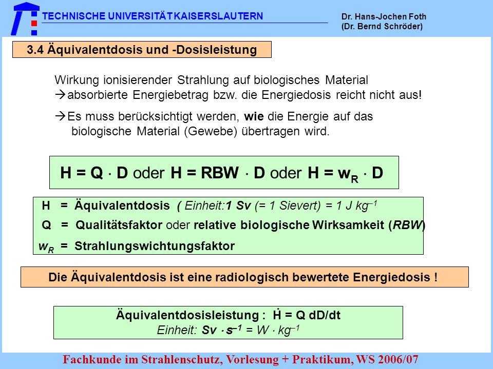 H = Q  D oder H = RBW  D oder H = wR  D