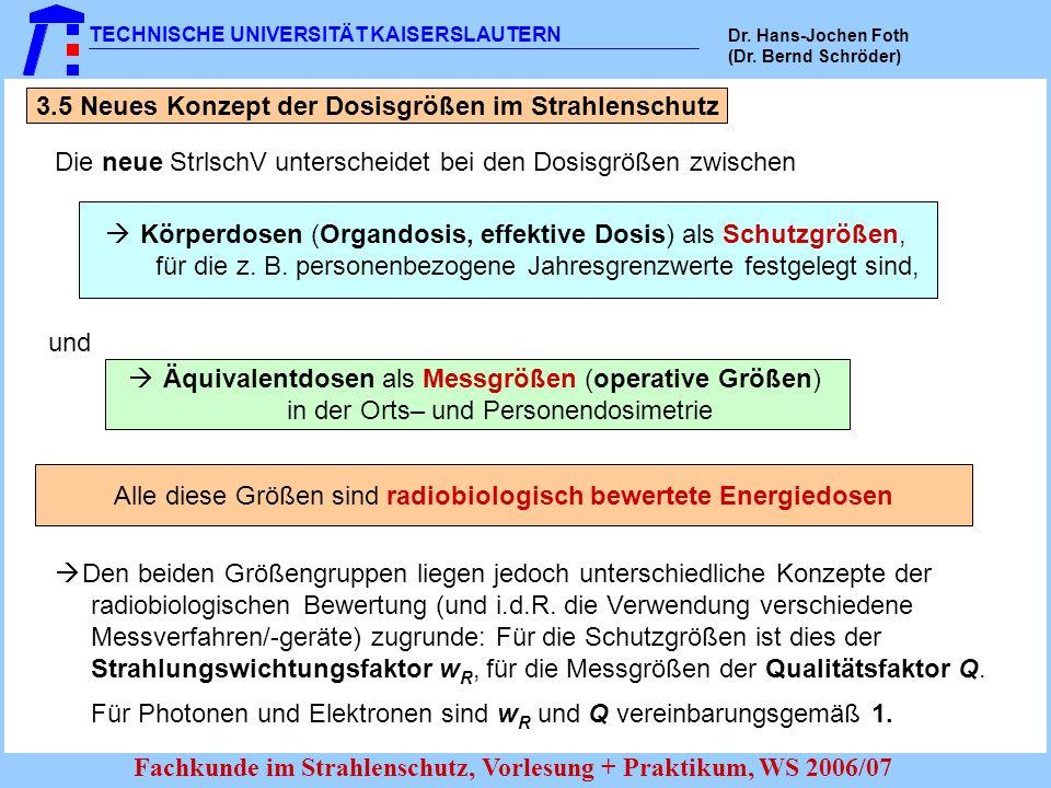 3.5 Neues Konzept der Dosisgrößen im Strahlenschutz