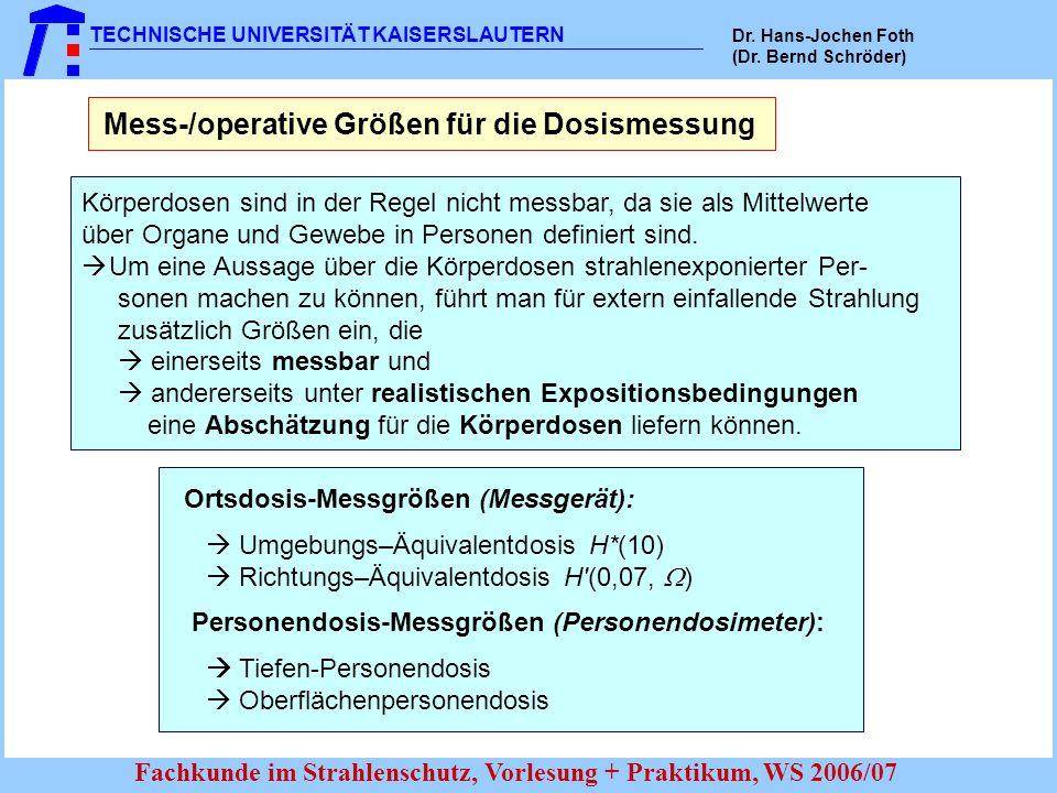 Mess-/operative Größen für die Dosismessung