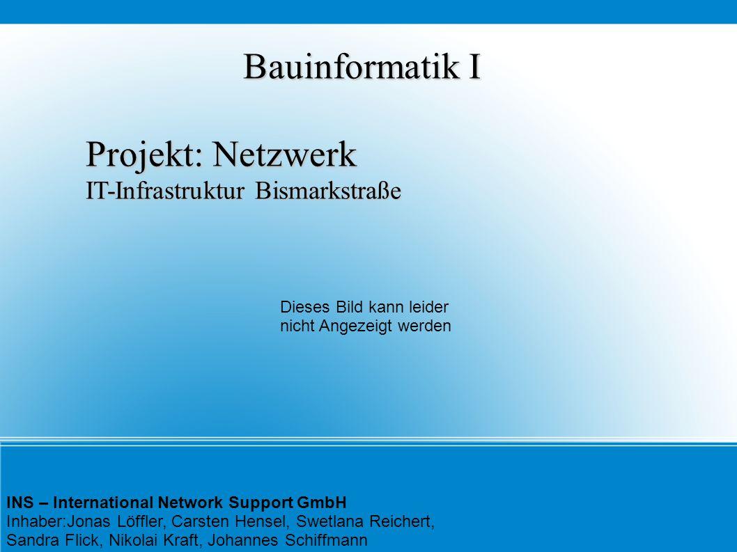 Bauinformatik I Projekt: Netzwerk IT-Infrastruktur Bismarkstraße