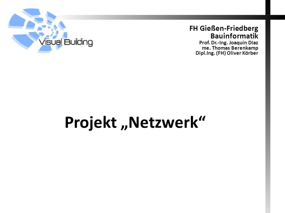"Projekt ""Netzwerk FH Gießen-Friedberg Bauinformatik"