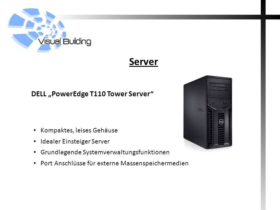 "Server DELL ""PowerEdge T110 Tower Server Kompaktes, leises Gehäuse"