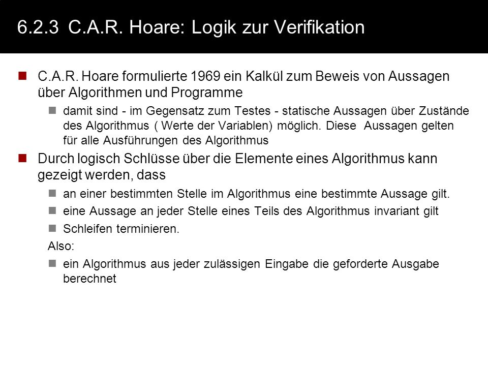 6.2.3 C.A.R. Hoare: Logik zur Verifikation
