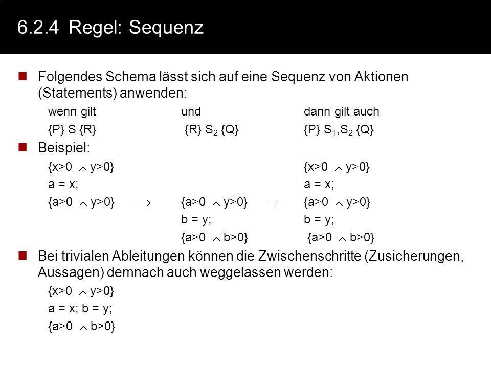 6.2.4 Regel: Sequenz Folgendes Schema lässt sich auf eine Sequenz von Aktionen (Statements) anwenden: