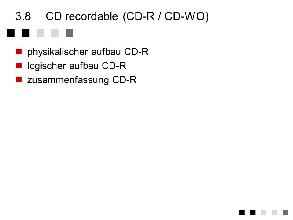 3.8 CD recordable (CD-R / CD-WO)