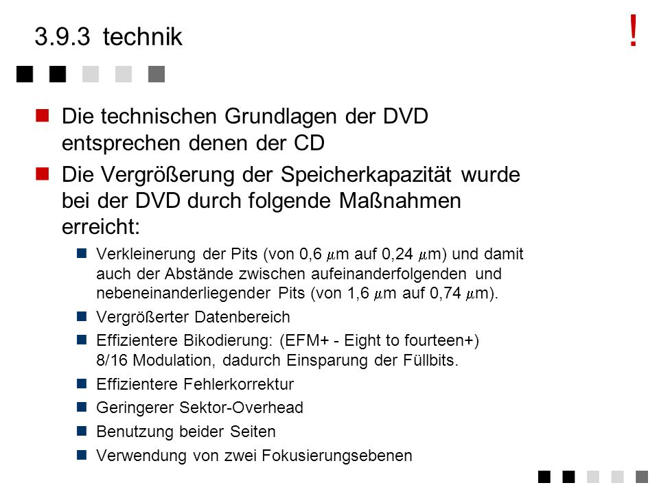 ! 3.9.3 technik. Die technischen Grundlagen der DVD entsprechen denen der CD.