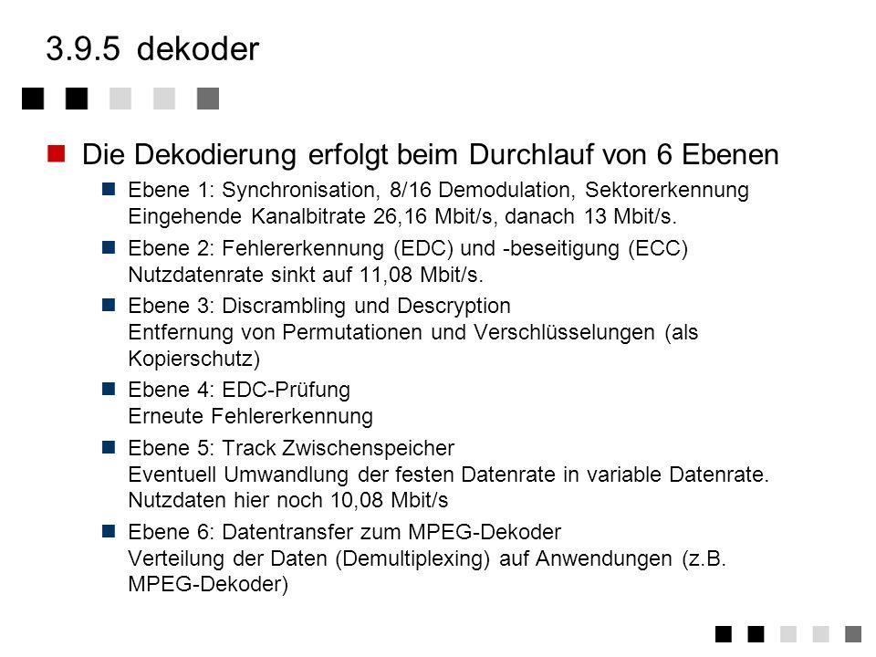 3.9.5 dekoder Die Dekodierung erfolgt beim Durchlauf von 6 Ebenen