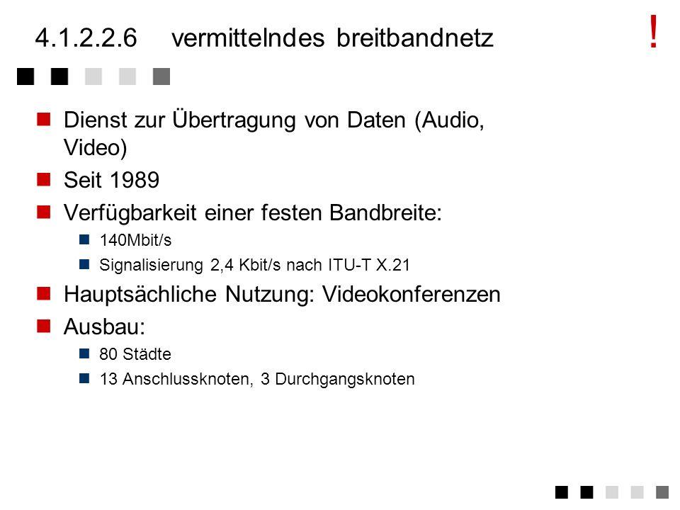 4.1.2.2.6 vermittelndes breitbandnetz