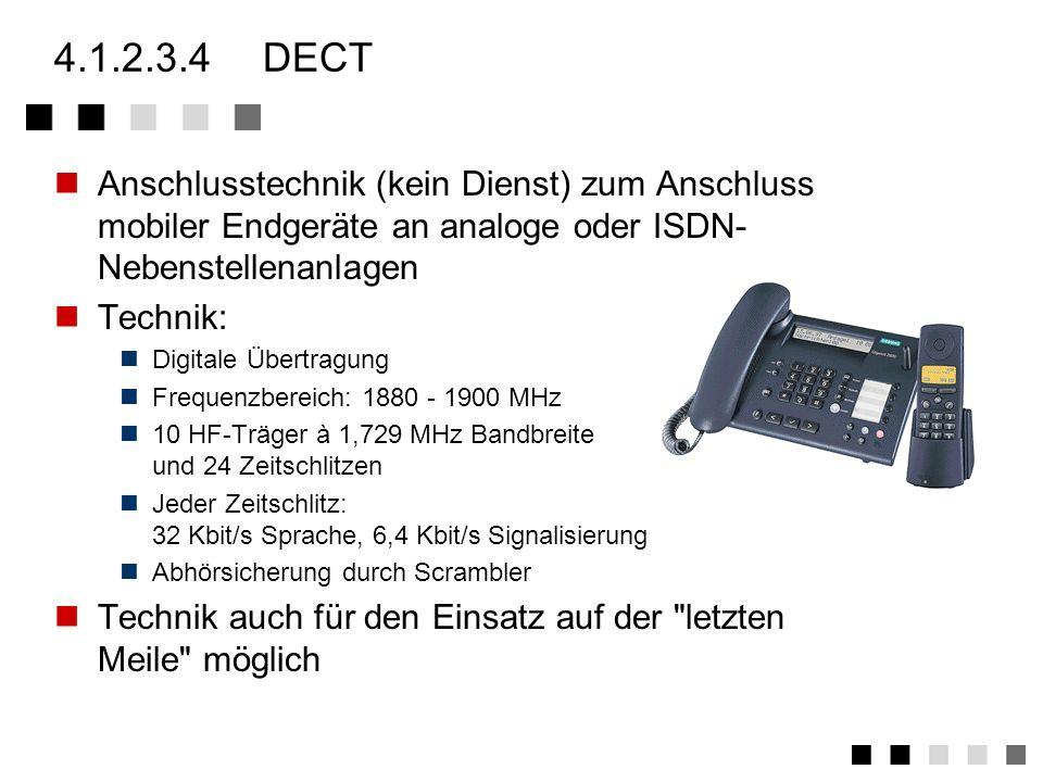 4.1.2.3.4 DECT Anschlusstechnik (kein Dienst) zum Anschluss mobiler Endgeräte an analoge oder ISDN-Nebenstellenanlagen.