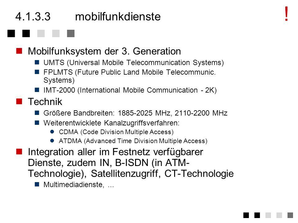 ! 4.1.3.3 mobilfunkdienste Mobilfunksystem der 3. Generation Technik