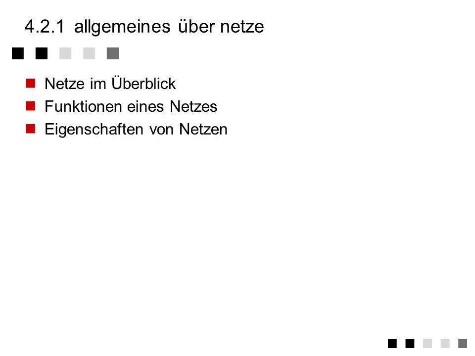 4.2.1 allgemeines über netze