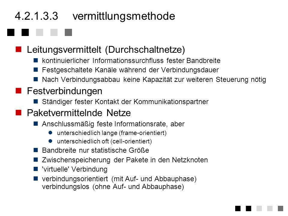 4.2.1.3.3 vermittlungsmethode Leitungsvermittelt (Durchschaltnetze)