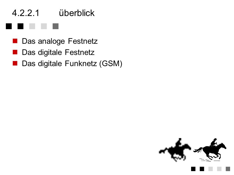 4.2.2.1 überblick Das analoge Festnetz Das digitale Festnetz