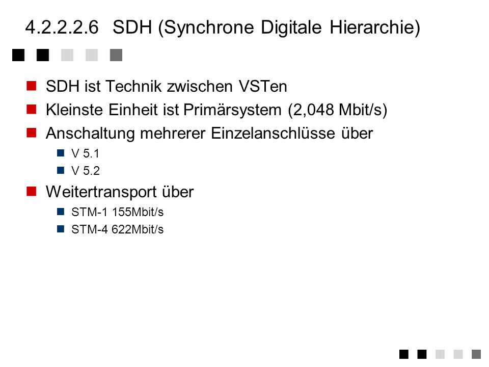 4.2.2.2.6 SDH (Synchrone Digitale Hierarchie)