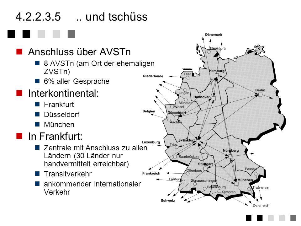 4.2.2.3.5 .. und tschüss Anschluss über AVSTn Interkontinental: