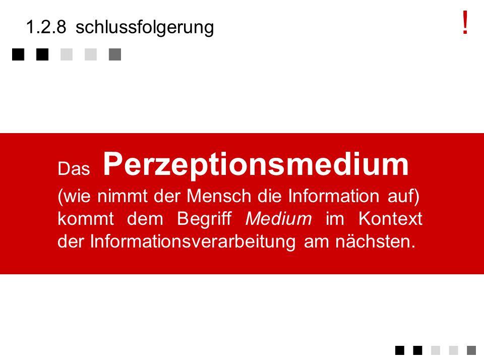 ! 1.2.8 schlussfolgerung Das Perzeptionsmedium