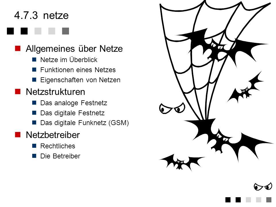 4.7.3 netze Allgemeines über Netze Netzstrukturen Netzbetreiber