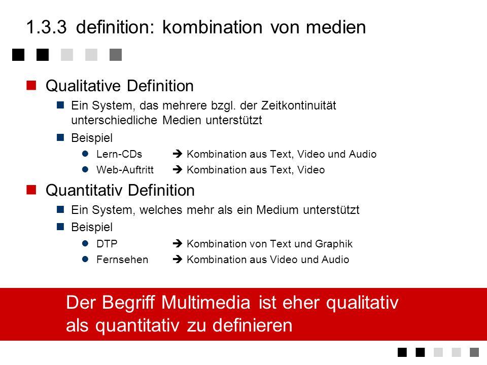 1.3.3 definition: kombination von medien