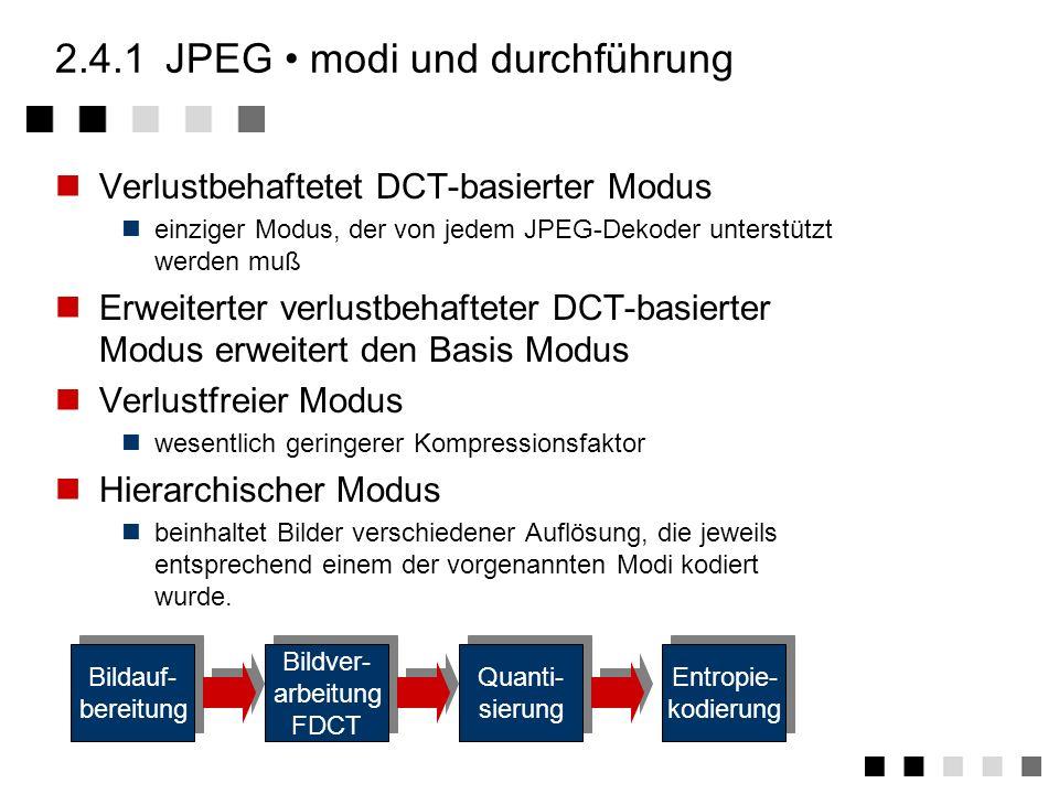 2.4.1 JPEG • modi und durchführung