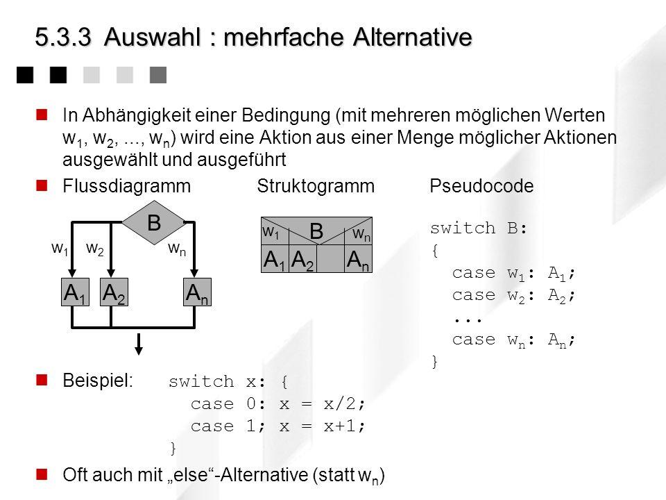 5.3.3 Auswahl : mehrfache Alternative