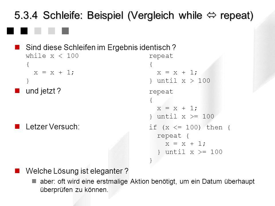 5.3.4 Schleife: Beispiel (Vergleich while  repeat)
