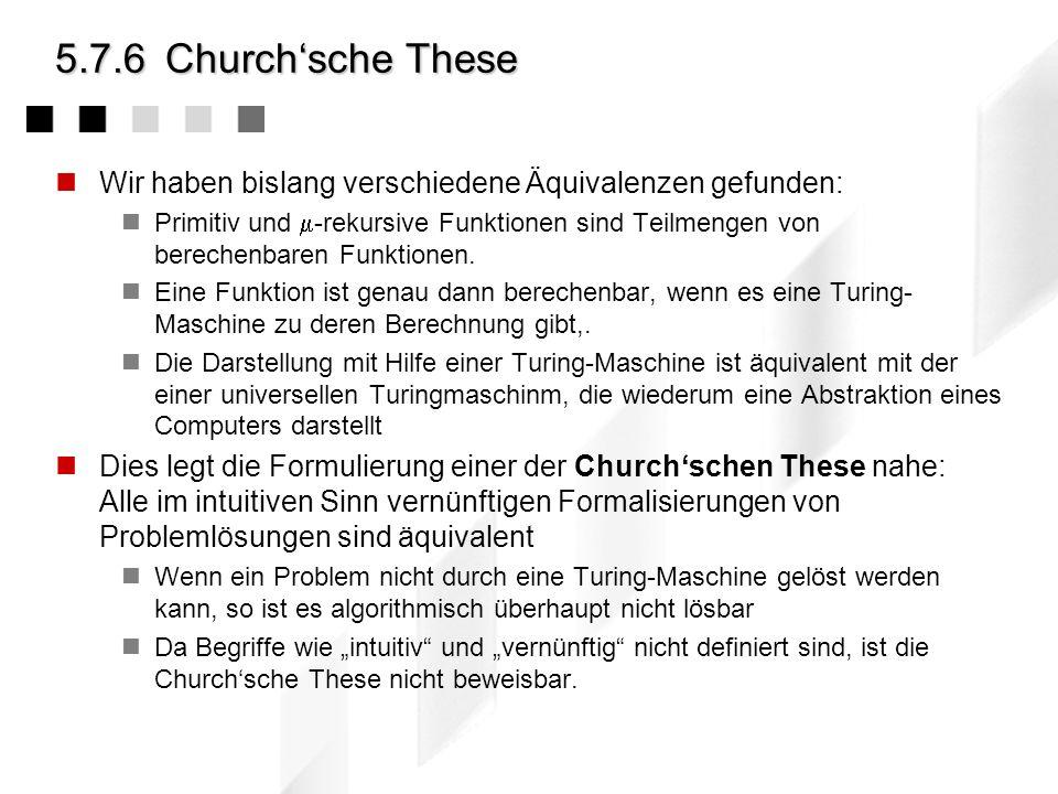 5.7.6 Church'sche These Wir haben bislang verschiedene Äquivalenzen gefunden:
