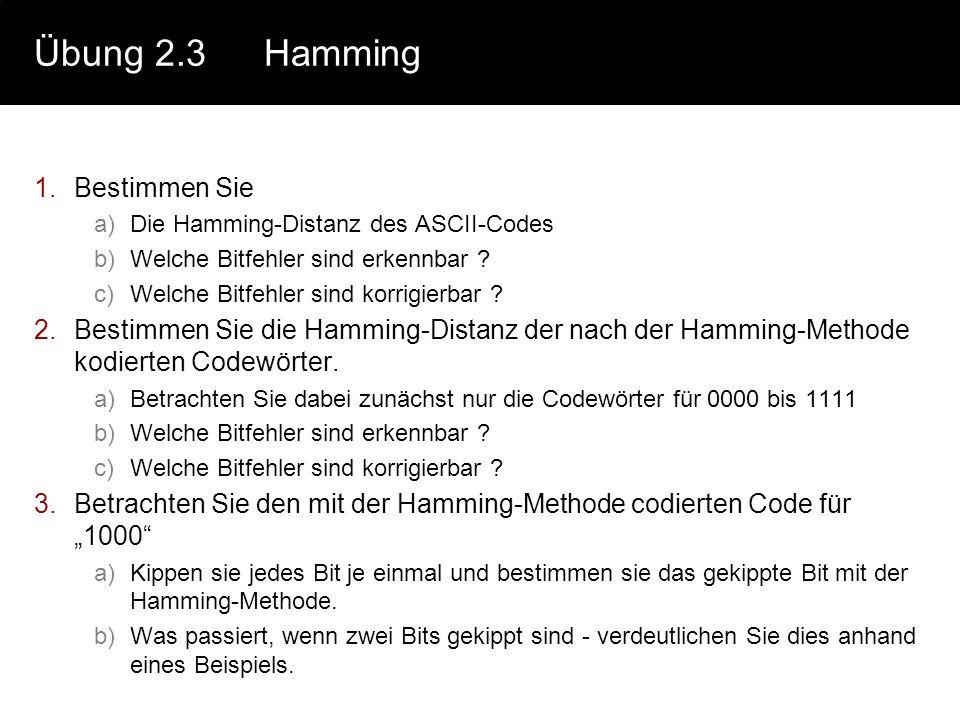 Übung 2.3 Hamming Bestimmen Sie