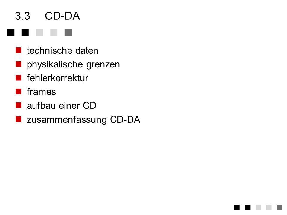 3.3 CD-DA technische daten physikalische grenzen fehlerkorrektur