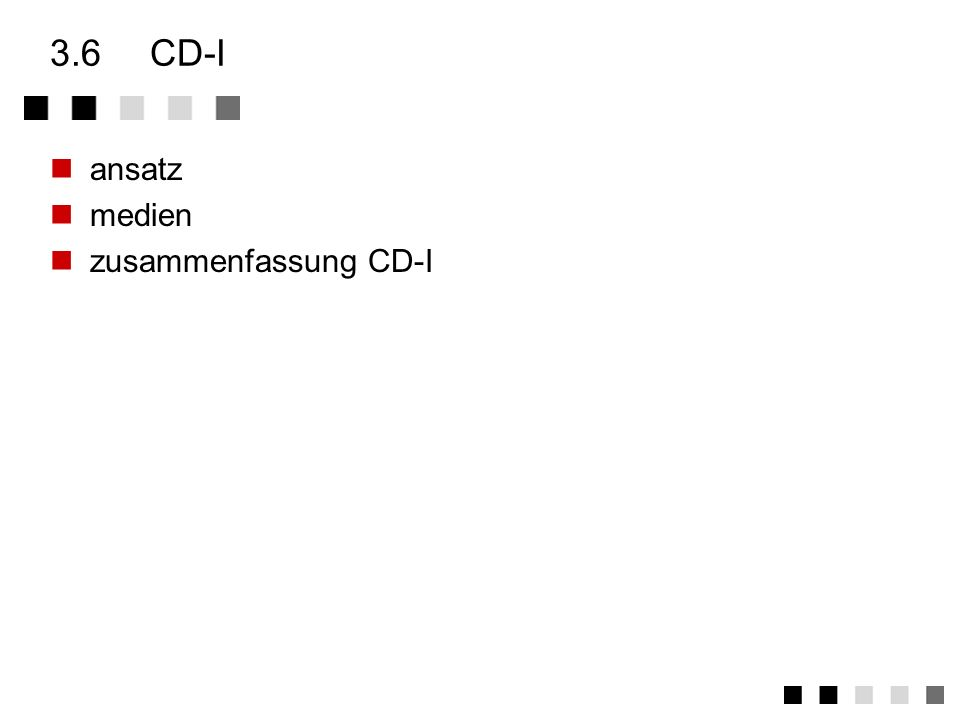 3.6 CD-I ansatz medien zusammenfassung CD-I