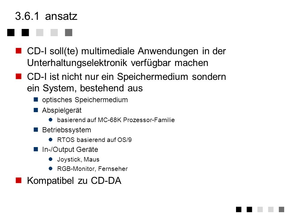 3.6.1 ansatz CD-I soll(te) multimediale Anwendungen in der Unterhaltungselektronik verfügbar machen.