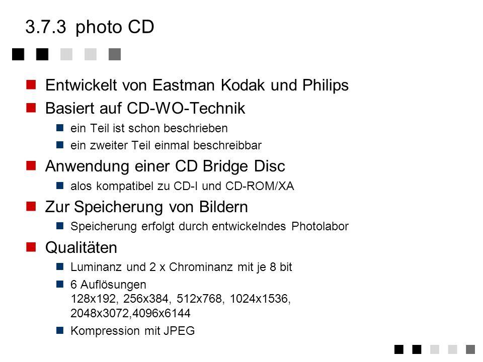 3.7.3 photo CD Entwickelt von Eastman Kodak und Philips