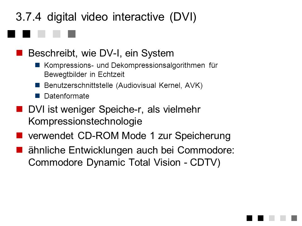 3.7.4 digital video interactive (DVI)